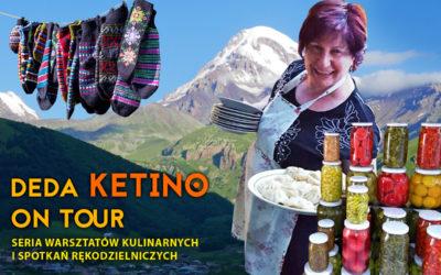 Deda Ketino on Tour – kuchnia gruzińska